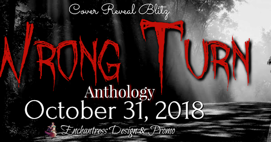 Cover Reveal: Wrong Turn An Anthology
