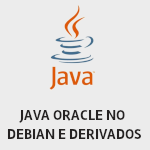 Java Oracle 14 e posteriores no Debian, Ubuntu e Derivados - Dicas Linux e Windows