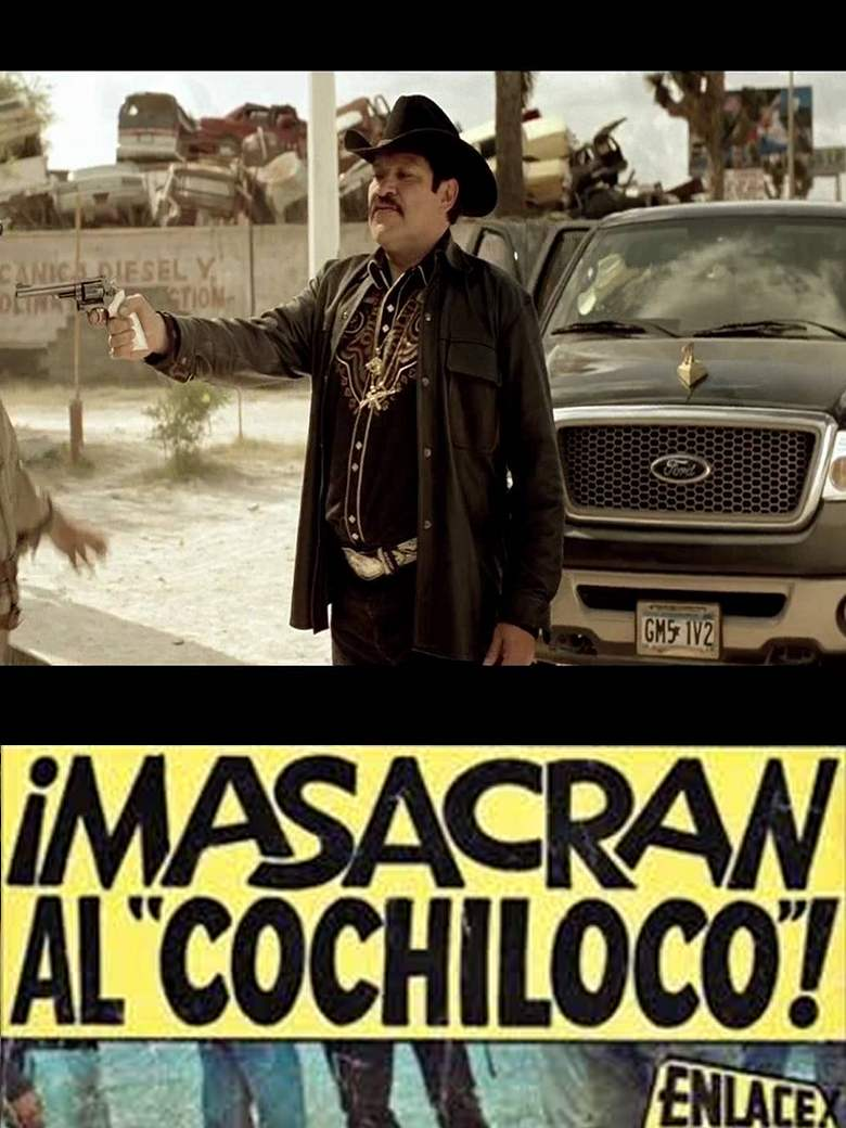 "La Mafia No Perdona: La historia Del ""Cochiloco"", Le Dieron 70 Balazos, Nomas"