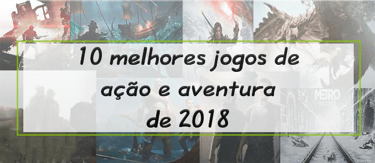 jogos de ação e aventura de 2018