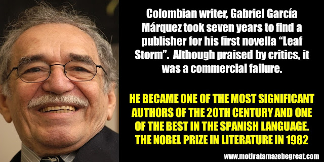 "63 Successful People Who Failed: Gabriel Garcia Marquez, Success Story, ""Leaf Storm"", commercial failure, Nobel prize in literature 1982,"