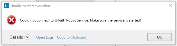 UIPath] Error: Could not connect to UiPath Robot Service  Make sure