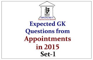 IBPS PO Race 2015- Expected GK Questions from Recent Appointments in 2015 Set-1