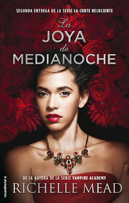 LA JOYA DE MEDIANOCHE (La Corte Reluciente #2). Richelle Mead (Roca - 18 Mayo 2017) LITERATURA JUVENIL ROMANTICA - FANTASIA portada libro españa
