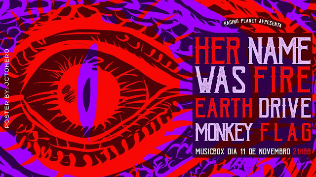 her-name-was-fire-earth-drive-monkey-flag-no-musicbox-11-de-novembro