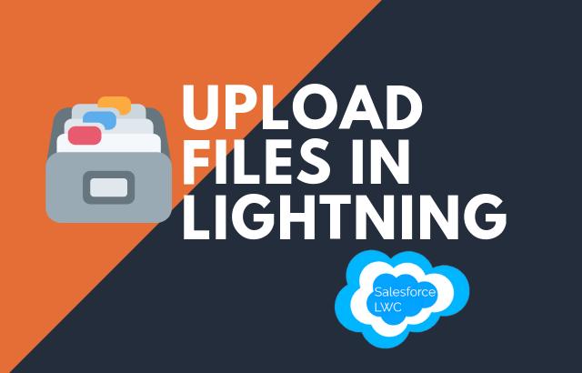 Custom Files Uploader for Salesforce Lightning Components
