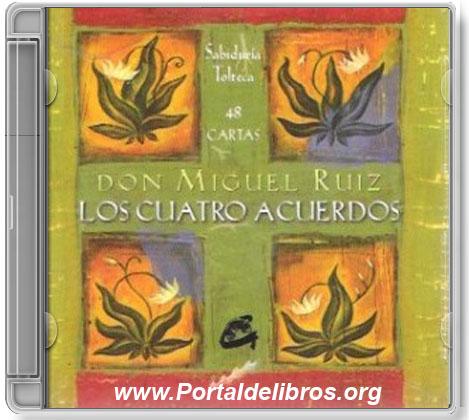 Los Cuatro Acuerdos – Don Miguel Ruiz [ AudioLibro ]