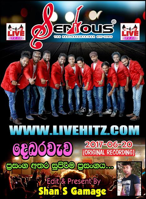 SERIOUS LIVE IN DEBARAWEWA 2017-06-20