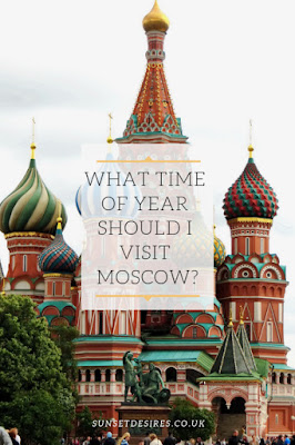 https://www.sunsetdesires.co.uk/2019/03/what-time-of-year-should-i-visit-moscow.html