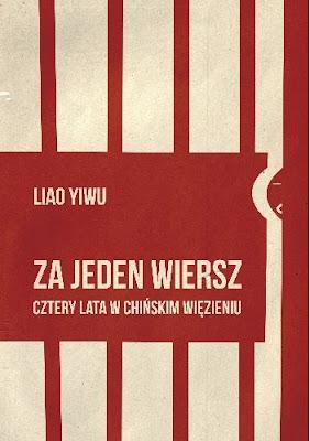 Za jeden wiersz. Cztery lata w chińskim więzieniu - Liao Yiwu