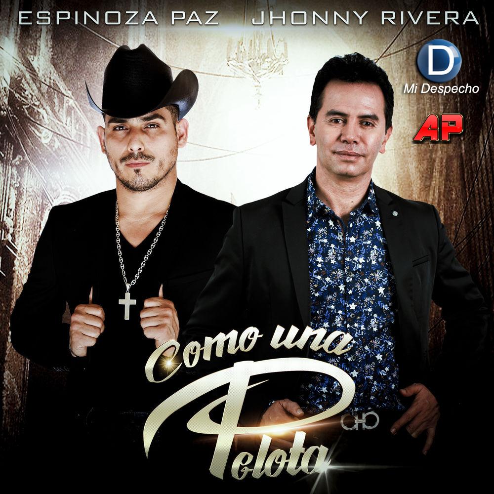 Espinoza Paz Y Jhonny Rivera Como Una Pelota