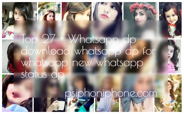 Top 27 + Whatsapp dp download whatsapp dp for whatsapp new whatsapp status dp