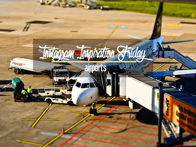 Instagram Inspiration Friday: Airports | CosmosMariners.com