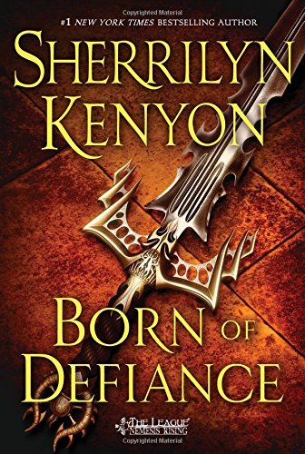 Born of Defiance  The League  Nemesis Rising by Sherrilyn Kenyon
