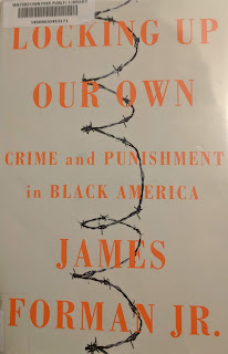 Book cover to Locking Up Our Own: Crime and Punishment in Black America by James Forman Jr.
