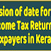 MoF: Extension of date for filing Income Tax for taxpayers in Kerala - Press Release