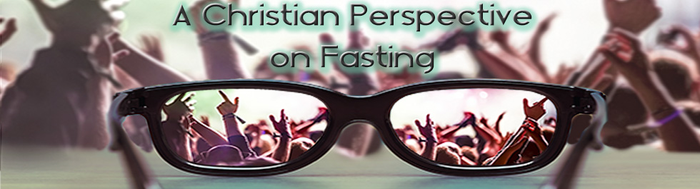 a christian perspective of the importance of fasting in a religion Holidays, feasts and fasts are a significant part of christian religious practice feast days celebrate joyous events like the birth of christ, while fast days provide a special opportunity for self-reflection and repentance.