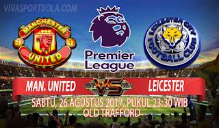 Prediksi Manchester United vs Leicester 26 Agustus 2017