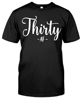 Thirty AF T Shirts Hoodie. GET IT HERE. Please LIKE & SHARE