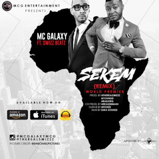 "Music: MC Galaxy – ""Sekem"" (Remix) ft. Swizz Beatz"