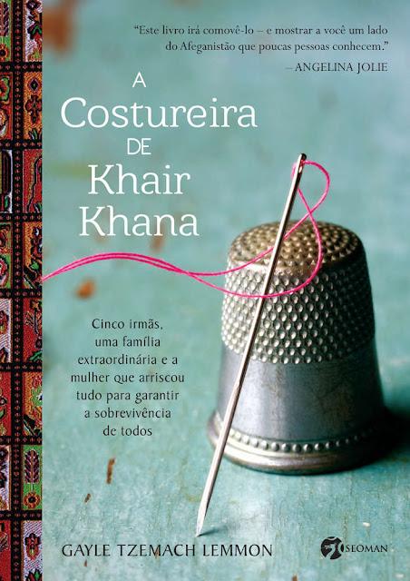A Costureira de Khair Khana - Gayle Tzemach Lemmon