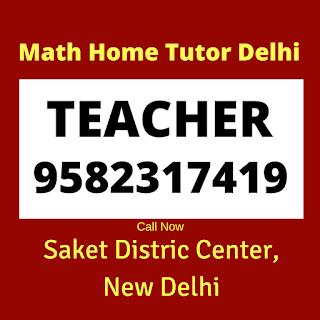 Math Home Tutor in Saket District Centre Delhi