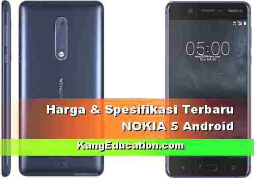 Harga HP Nokia 5 dan Spesifikasinya