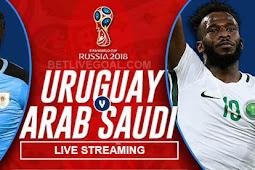 Live Streaming Uruguay vs Arab Saudi 20 Juni 2018
