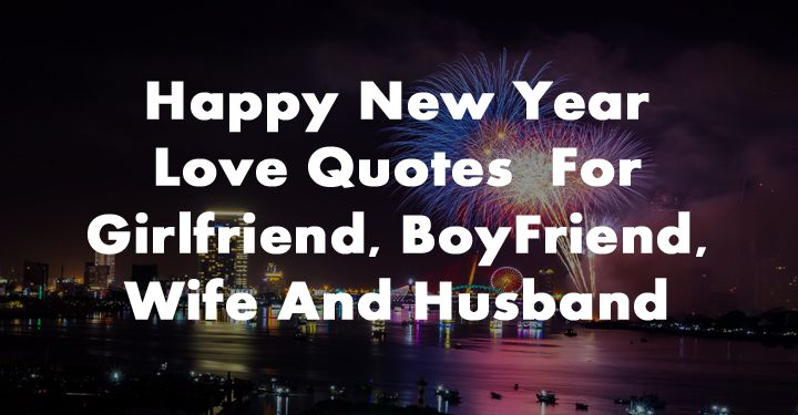 51 Best Happy New Year Love Quotes For Your Love