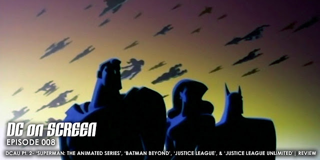 Superman, Batman, and Wonder Woman stand at the forefront of an army of Justice Leaguers | Text: DC on SCREEN Episode 008 - DCAU Pt. 2 Superman: the Animated Series, Batman Beyond, Justice League