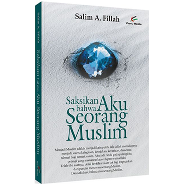Buku Saksikan Bahwa Aku Seorang Muslim