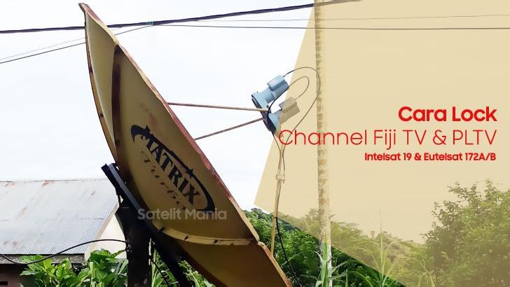 Cara Tracking dan Menggabungkan Channel FijiTv dan Channel PLTV