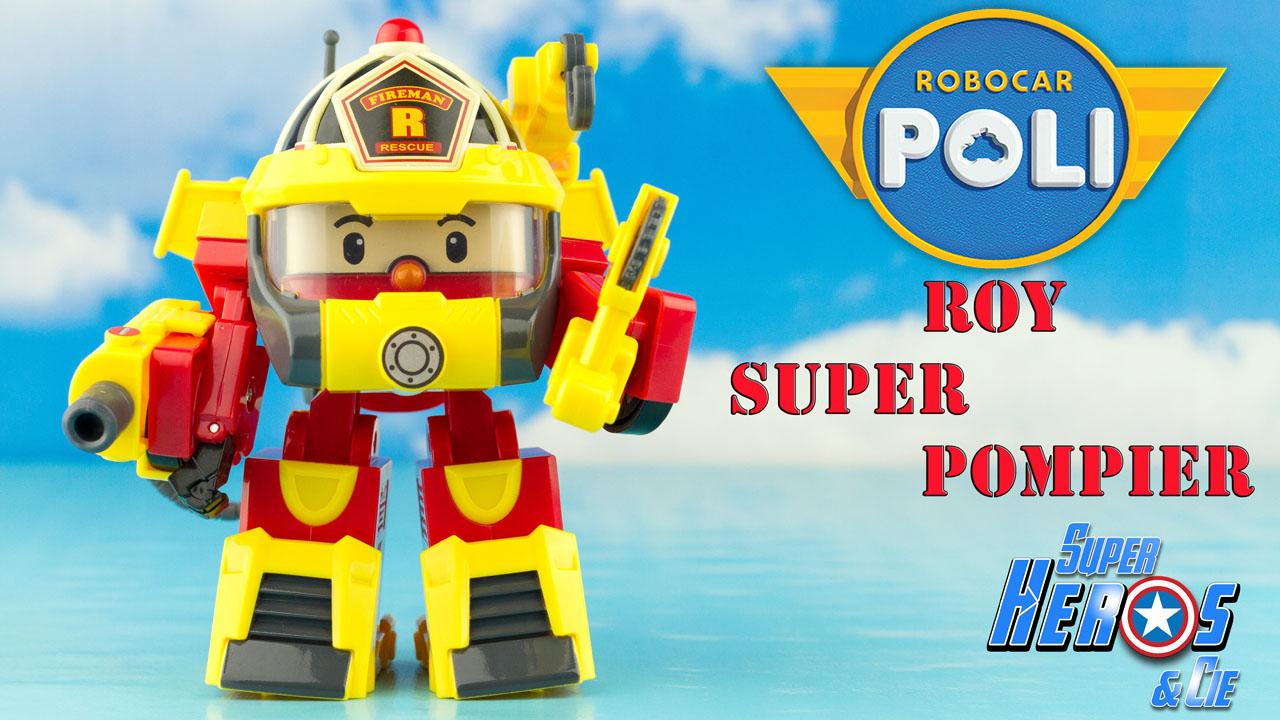 Super h ros et compagnie nouveaut 2016 robocar poli roy - Robocar poli pompier ...