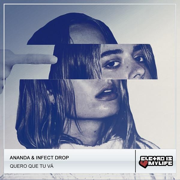 Ananda - Quero Que Tu Vá (Infect Drop Remix)