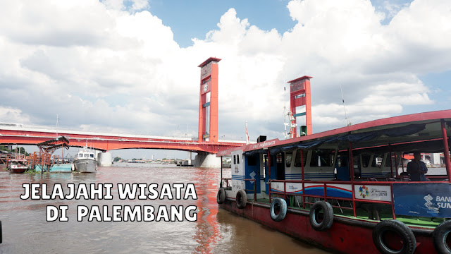 Jelajah Wisata di Palembang