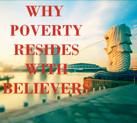 Why Poverty Resides With Believers