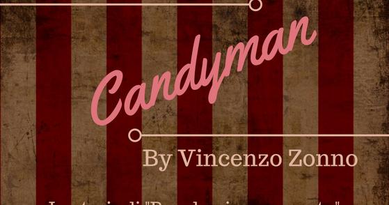"#regalamiunracconto: ""Candyman"", Vincenzo Zonno - Parte 1"