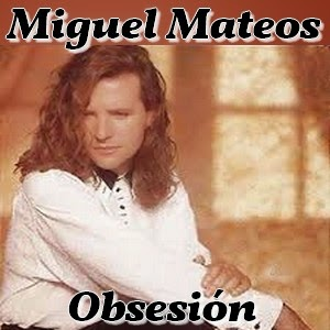 Resultado de imagen para Miguel Mateos - Obsesión