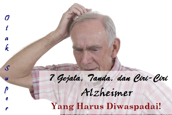 kenali gejala, ciri, dan tanda penyakit alzheimer