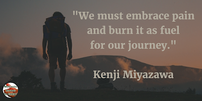 "71 Quotes About Life Being Hard But Getting Through It: ""We must embrace pain and burn it as fuel for our journey."" - Kenji Miyazawa"