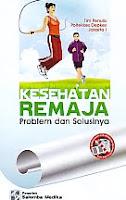 Judul Buku : KESEHATAN REMAJA Problem dan Solusinya Pengarang : Tim Penulis Poltekkes Depkes Jakarta I Penerbit : Salemba Medika