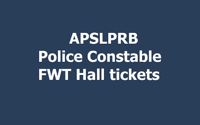 APSLPRB Police Constable FWT Hall tickets
