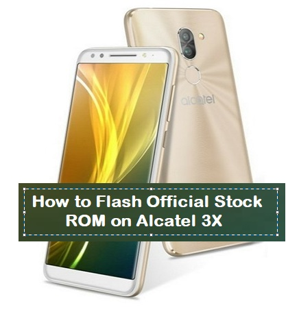 How to Flash Official Stock ROM on Alcatel 3X - Kbloghub