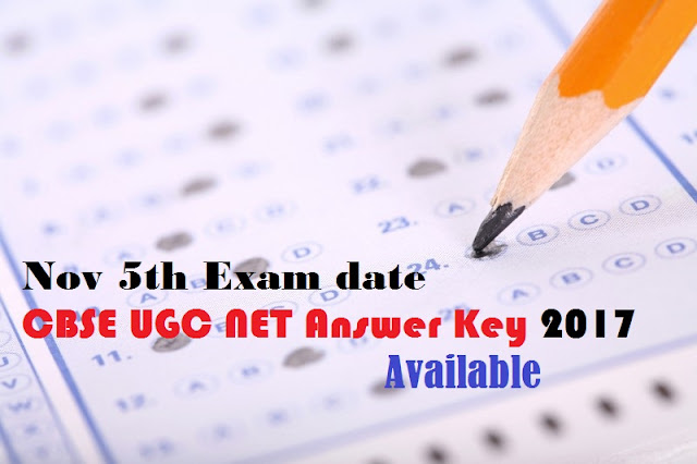 Nov 5th Exam CBSE UGC NET Answer Key 2017 Available at www.cbsenet.nic.in