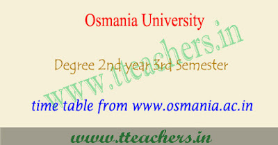 OU degree 3rd sem time table 2017, ug 2nd year exam dates