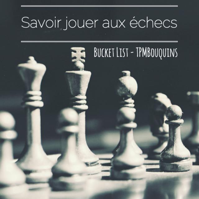 BUCKETLIST - jeu d'échecs
