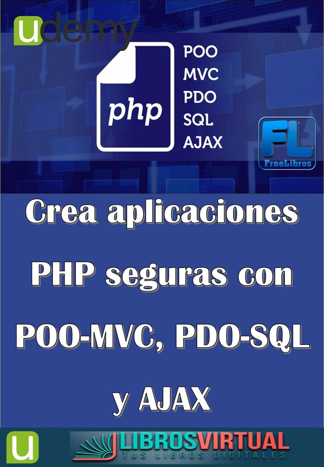 Udemy: Crea aplicaciones PHP seguras con POO-MVC, PDO-SQL y AJAX