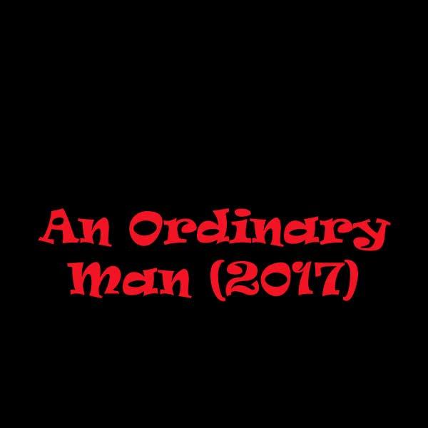 An Ordinary Man, An Ordinary Man Synopsis, An Ordinary Man Trailer, An Ordinary Man Review, Poster Film