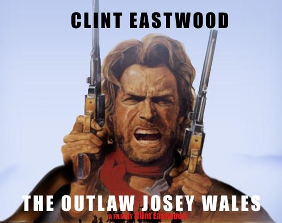 The Fast Picture Show: The Outlaw Josey Wales (Clint