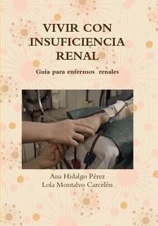 portada del libro guía para enfermos renales, Vivir con insuficiencia renal